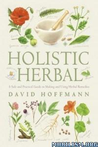 Download ebook Holistic Herbal by David Hoffman (.ePUB)