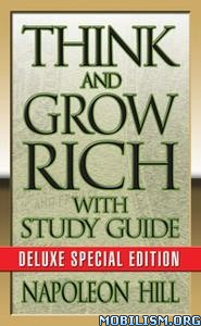 Think and Grow Rich with Study Guide by Napoleon Hill