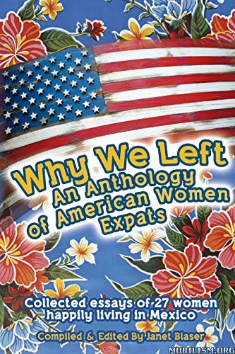 Why We Left: An Anthology by Janet Blaser