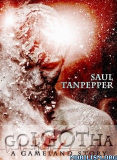 Download Golgotha by Saul Tanpepper(.ePUB)(.MOBI)