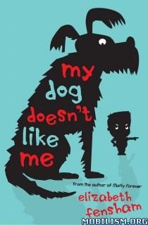 Download My Dog Doesn't Like Me by Elizabeth Fensham (.ePUB)+