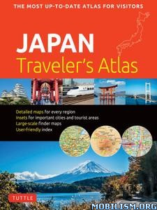 Japan Traveler's Atlas 2nd Edition by Tuttle Publishing
