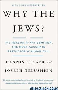 Why the Jews? by Joseph Telushkin, Dennis Prager