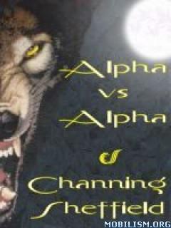 Download ebook Alpha vs. Alpha by Channing Sheffield (.ePUB)(.MOBI)