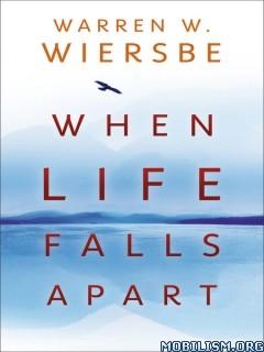 Download ebook When Life Falls Apart by Warren W. Wiersbe (.ePUB)