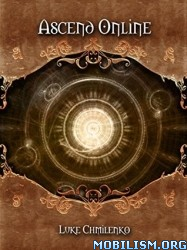 Download ebook Ascend Online by Luke Chmilenko (.ePUB)