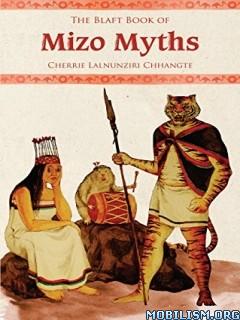 Download The Book of Mizo Myths by Cherrie Lalnunziri Chhangte(.ePUB)