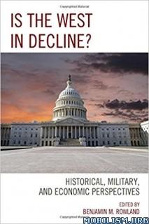 Download ebook Is the West in Decline? by Benjamin M. Rowland et al. (.PDF)
