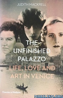 Download The Unfinished Palazzo by Judith Mackrell (.ePUB)