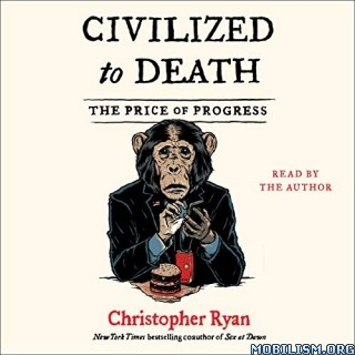 Civilized To Death by Christopher Ryan
