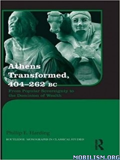 Athens Transformed, 404-262 BC by Phillip Harding