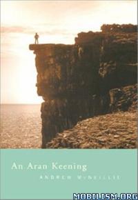 Download An Aran Keening by Andrew McNeillie (.ePUB)(.MOBI)(.AZW3)
