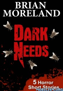Download ebook Dark Needs by Brian Moreland (.ePUB)