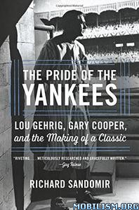 Download ebook The Pride of the Yankees by Richard Sandomir (.ePUB)