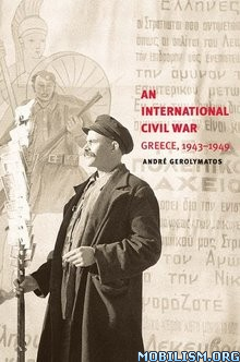 An International Civil War by André (Andre) Gerolymatos