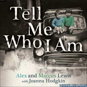 Tell Me Who I Am by Alex Lewis, Marcus Lewis + (.M4B)