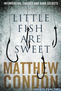 Download ebook Little Fish Are Sweet by Matthew Condon (.ePUB)