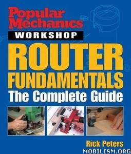 Router Fundamentals: The Complete Guide by Rick Peters