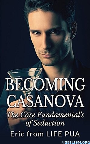 Becoming Casanova by Eric from LIFE PUA