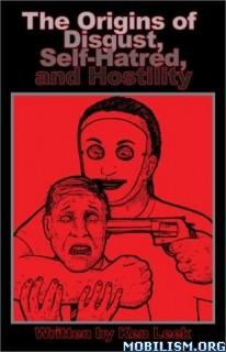 Download ebook Origins of Disgust, Self-Hatred,Hostility by Ken Leek(.ePUB)