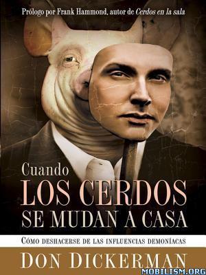 Download Cuando Los Cerdos Se Mudan a Casa by Don Dickerman (.ePUB)