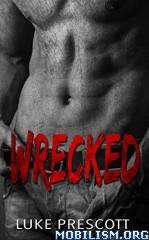 Download ebook Wrecked by Luke Prescott (.ePUB)
