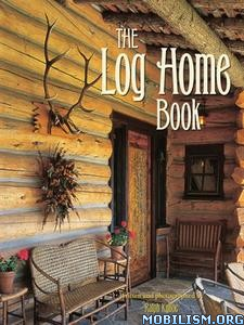 Download ebook The Log Home Book by Ralph Kylloe (.ePUB)