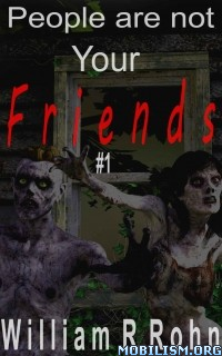 Download People Are Not Your Friends #1 by William R. Rohn (.ePUB)+