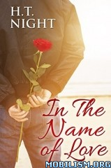 Download ebook In The Name Of Love by H.T Night (.ePUB)