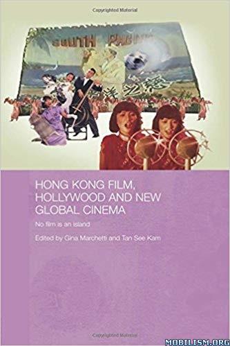 Hong Kong Film, Hollywood & New Global Cinema by Gina Marchetti