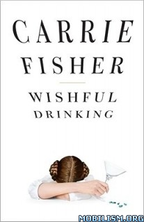 Wishful Drinking by Carrie Fisher  +