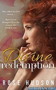 Download ebook Divine Redemption by Rose Hudson (.ePUB)