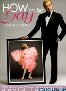 Download ebook How to Be Gay in the 21st Century by David Leddick (.ePUB)