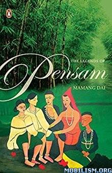 Download ebook Legends of Pensam by Mamang Dai (.ePUB)(.MOBI)(.AZW3)