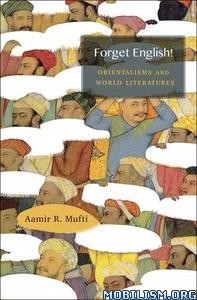 Download ebook Forget English! by Aamir R. Mufti (.PDF)