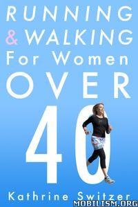 Running & Walking For Women Over 40 by Kathrine Switzer