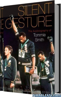 Silent Gesture by Tommie Smith, David Steele
