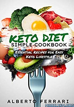 Simple Keto Diet Cookbook by Alberto Ferrari