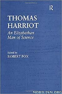 Thomas Harriot: An Elizabethan Man of Science by Robert Fox