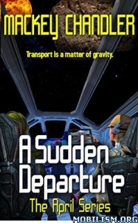 Download A Sudden Departure by Mackey Chandler (.ePUB)+