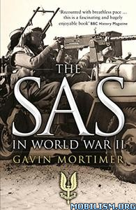 Download ebook The SAS in World War II by Gavin Mortimer (.ePUB)