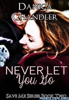 Download ebook Never Let You Go by Danica Chandler (.ePUB)