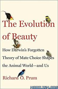 Download ebook The Evolution of Beauty by Richard O. Prum (.ePUB)