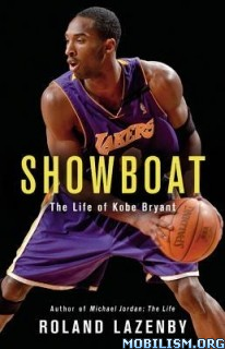 Download ebook Showboat: The Life of Kobe Bryant by Roland Lazenby (.ePUB)