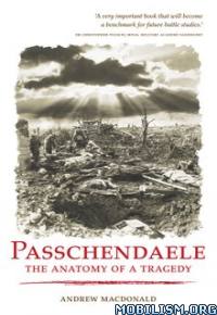 Download ebook Passchendaele by Andrew MacDonald (.ePUB)