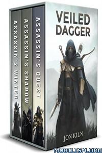 Download Veiled Dagger Series: Books 1-3 by Jon Kiln (.ePUB)