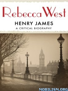 Download ebook Henry James: A Critical Biography by Rebecca West (.ePUB)