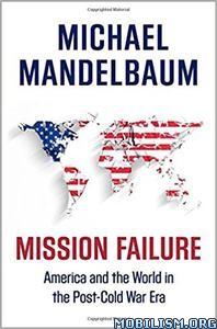 Download ebook Mission Failure by Michael Mandelbaum (.PDF)