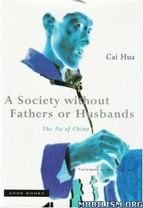 Download ebook A Society without Fathers or Husbands by Cai Hua (.PDF)