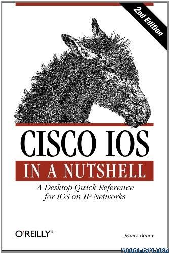 Download Cisco IOS in a Nutshell by James Boney (.ePUB)